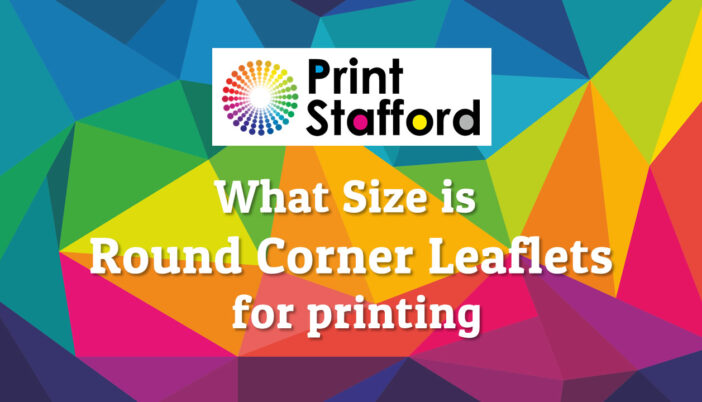 Round Corner Leaflets